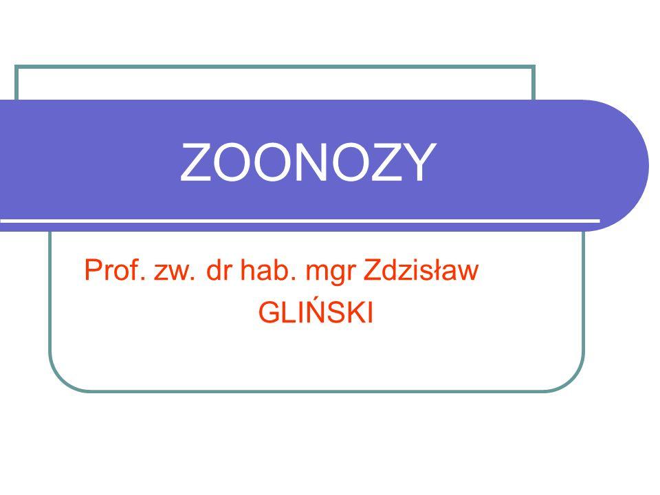 ZOONOZY Prof. zw. dr hab. mgr Zdzisław GLIŃSKI