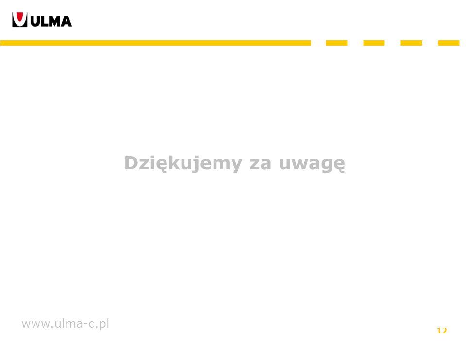12 www.ulma-c.pl Dziękujemy za uwagę