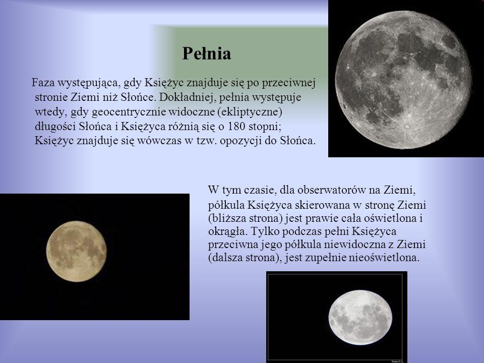 Pełnia Faza występująca, gdy Księżyc znajduje się po przeciwnej stronie Ziemi niż Słońce. Dokładniej, pełnia występuje wtedy, gdy geocentrycznie widoc