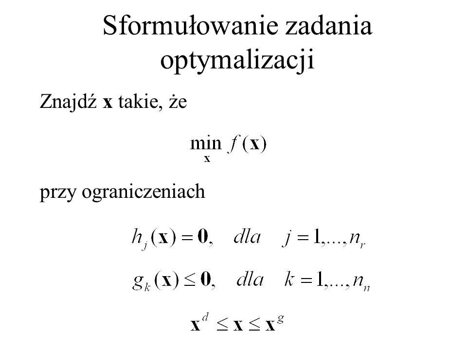 Określanie minimum za pomocą Interpolacji kwadratowej-przykład Następnie określamy ekstremum paraboli Wartość funkcji w punkcie jest równa Zauważamy, że Ponieważ należy przyjąć inny przedział poszukiwania ekstremum jako równy