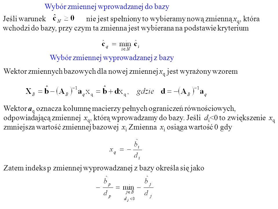 Wektor zmiennych bazowych dla nowej zmiennej x q jest wyrażony wzorem Wektor a q oznacza kolumnę macierzy pełnych ograniczeń równościowych, odpowiadaj