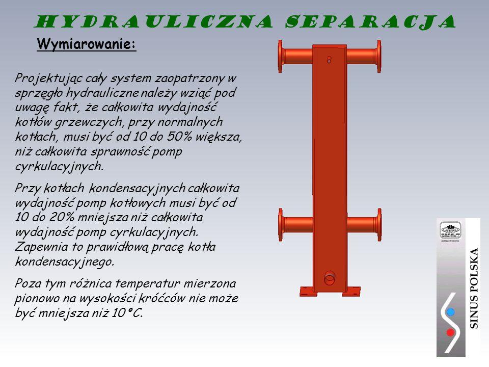 Wymiarowanie: Projektując cały system zaopatrzony w sprzęgło hydrauliczne należy wziąć pod uwagę fakt, że całkowita wydajność kotłów grzewczych, przy