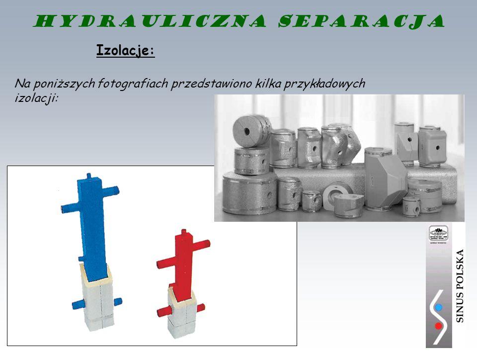 Izolacje: Na poniższych fotografiach przedstawiono kilka przykładowych izolacji: Hydrauliczna separacja