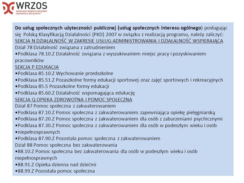 Do usług społecznych użyteczności publicznej (usług społecznych interesu ogólnego) posługując się Polską Klasyfikacją Działalności (PKD) 2007 w związk