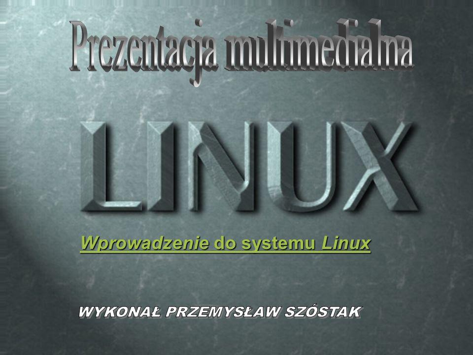 Wprowadzenie do systemu Linux Wprowadzenie do systemu Linux
