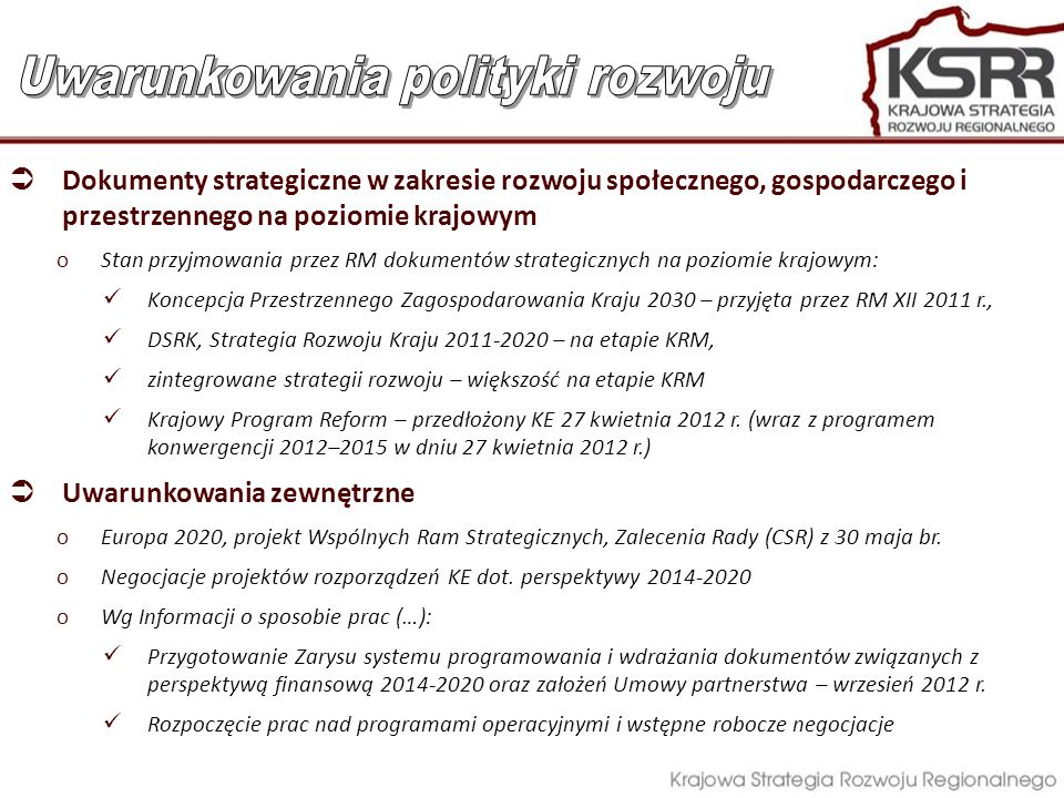 Dokumenty strategiczne w zakresie rozwoju społecznego, gospodarczego i przestrzennego na poziomie krajowym oStan przyjmowania przez RM dokumentów stra