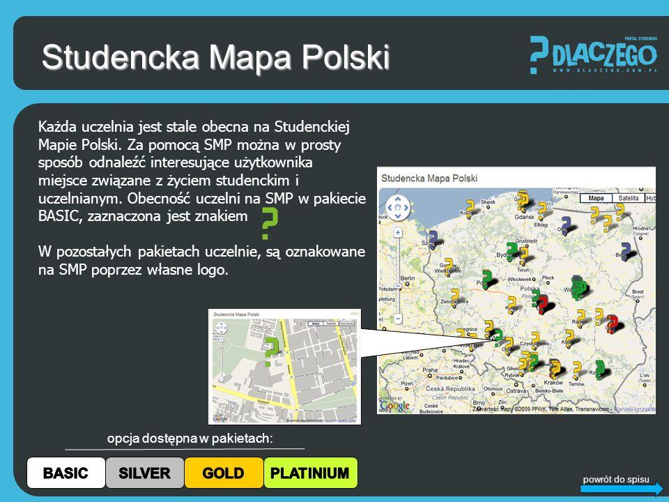 powrót do spisu Każda uczelnia jest stale obecna na Studenckiej Mapie Polski.