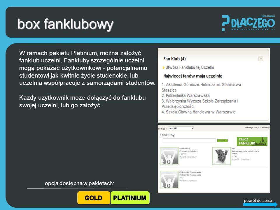 powrót do spisu box fanklubowy W ramach pakietu Platinium, można założyć fanklub uczelni.