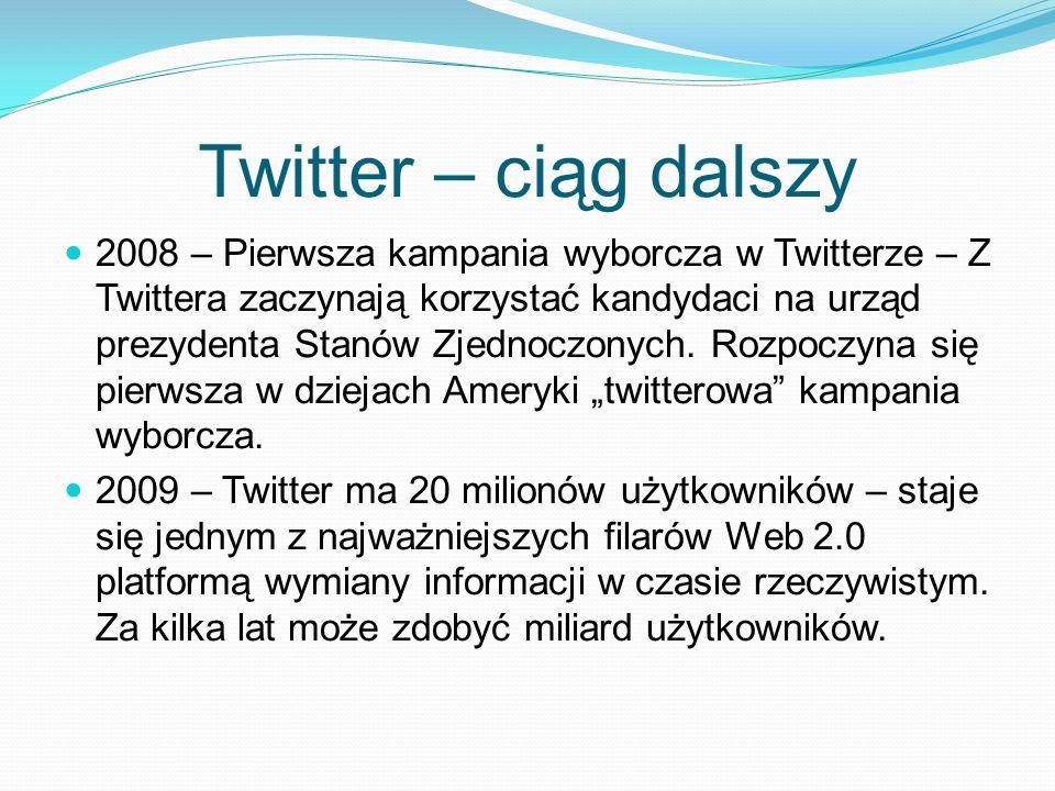 Twitter – ciąg dalszy 2008 – Pierwsza kampania wyborcza w Twitterze – Z Twittera zaczynają korzystać kandydaci na urząd prezydenta Stanów Zjednoczonyc