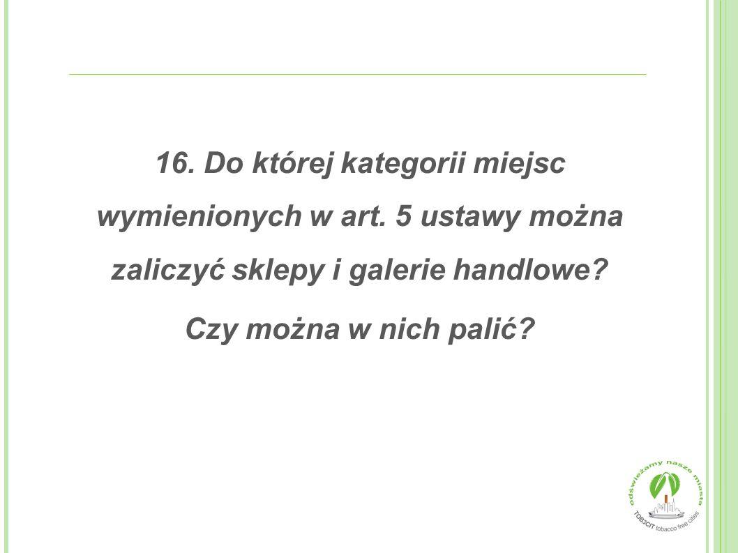 16.Do której kategorii miejsc wymienionych w art.