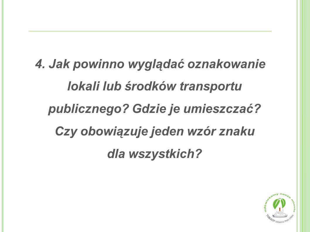 4.Jak powinno wyglądać oznakowanie lokali lub środków transportu publicznego.