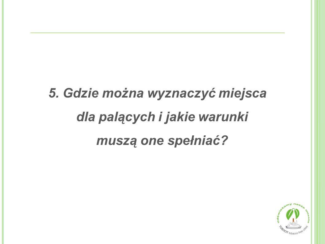 5. Gdzie można wyznaczyć miejsca dla palących i jakie warunki muszą one spełniać?
