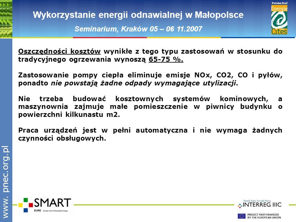 www.pnec.org.pl Polska Sieć www. pnec.org.pl Wykorzystanie energii odnawialnej w Małopolsce Seminarium, Kraków 05 – 06 11.2007 Oszczędności kosztów wy