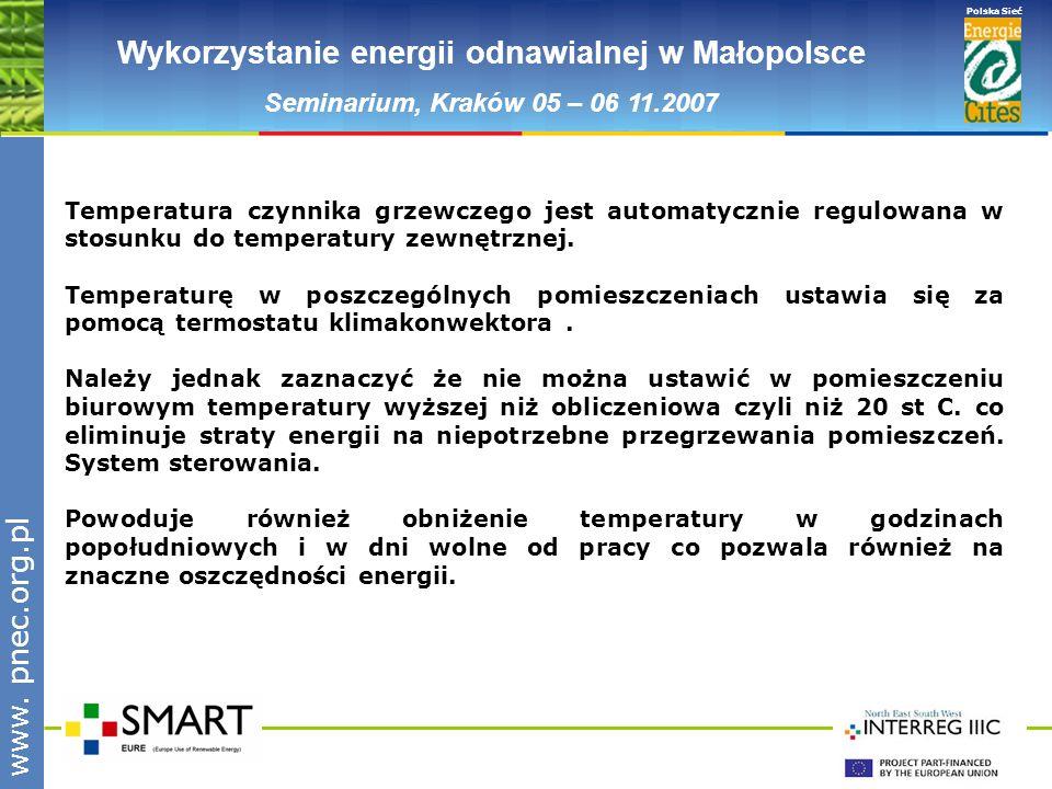 www.pnec.org.pl Polska Sieć www. pnec.org.pl Wykorzystanie energii odnawialnej w Małopolsce Seminarium, Kraków 05 – 06 11.2007 Temperatura czynnika gr