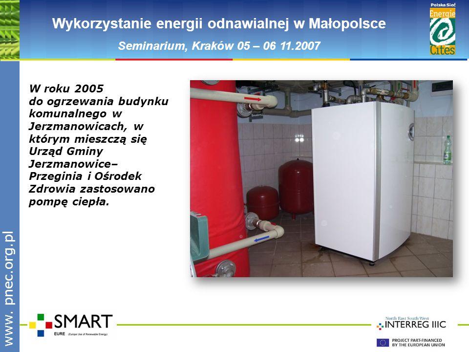 www.pnec.org.pl Polska Sieć www. pnec.org.pl Wykorzystanie energii odnawialnej w Małopolsce Seminarium, Kraków 05 – 06 11.2007 W roku 2005 do ogrzewan