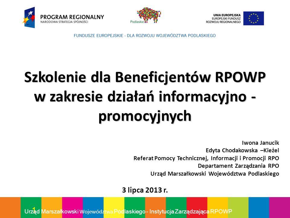 1 Urząd Marszałkowski Województwa Podlaskiego - Instytucja Zarządzająca RPOWP Szkolenie dla Beneficjentów RPOWP w zakresie działań informacyjno - prom