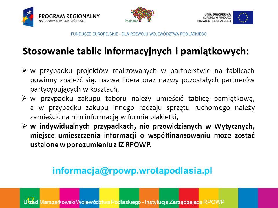 17 Urząd Marszałkowski Województwa Podlaskiego - Instytucja Zarządzająca RPOWP w przypadku projektów realizowanych w partnerstwie na tablicach powinny