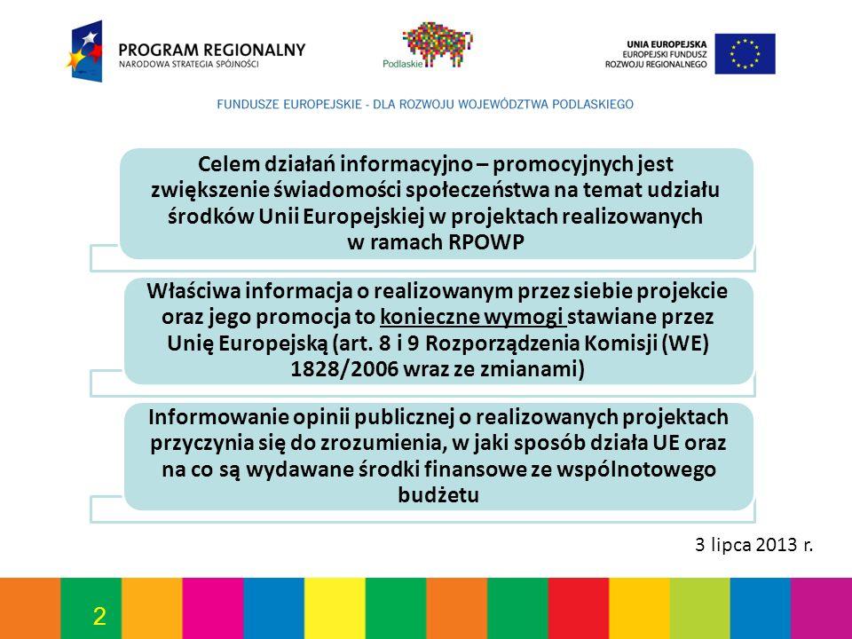2 Celem działań informacyjno – promocyjnych jest zwiększenie świadomości społeczeństwa na temat udziału środków Unii Europejskiej w projektach realizo