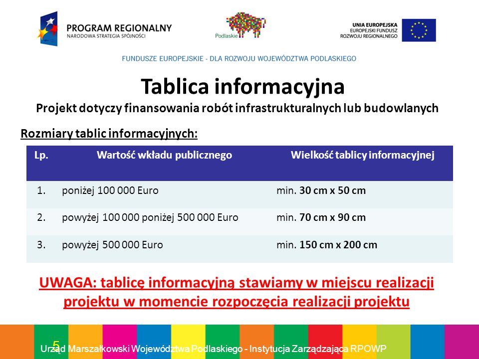 5 Urząd Marszałkowski Województwa Podlaskiego - Instytucja Zarządzająca RPOWP Tablica informacyjna Projekt dotyczy finansowania robót infrastrukturaln