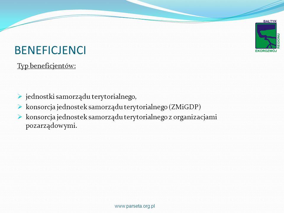 BENEFICJENCI Typ beneficjentów: jednostki samorządu terytorialnego, konsorcja jednostek samorządu terytorialnego (ZMiGDP) konsorcja jednostek samorząd