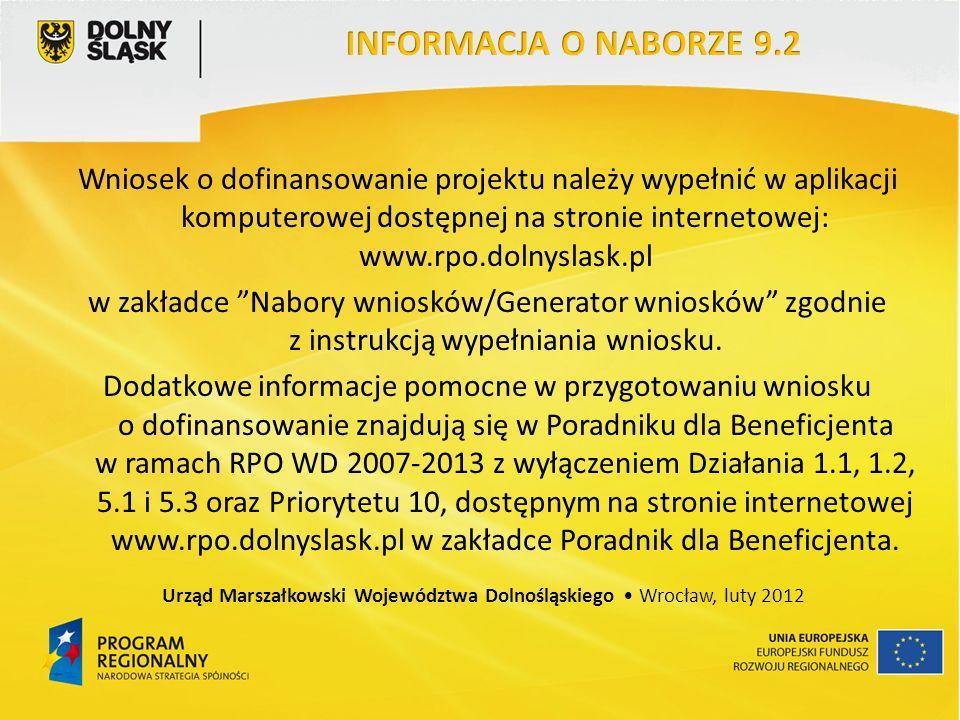 Wniosek o dofinansowanie projektu należy wypełnić w aplikacji komputerowej dostępnej na stronie internetowej: www.rpo.dolnyslask.pl w zakładce Nabory