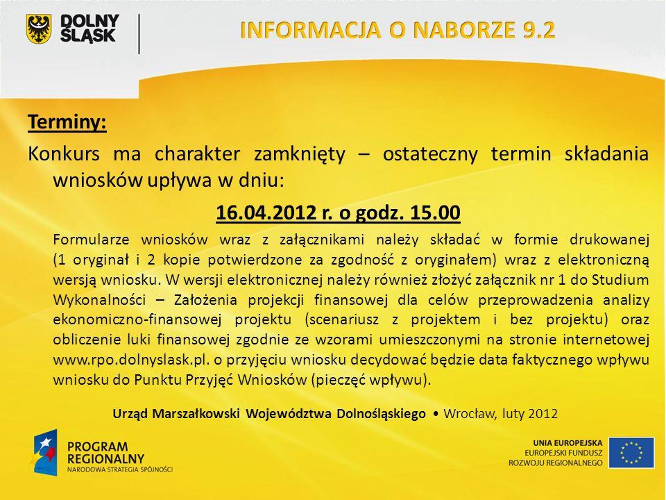 Terminy: Konkurs ma charakter zamknięty – ostateczny termin składania wniosków upływa w dniu: 16.04.2012 r. o godz. 15.00 Formularze wniosków wraz z z