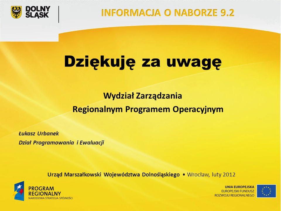 Dziękuję za uwagę Wydział Zarządzania Regionalnym Programem Operacyjnym Łukasz Urbanek Dział Programowania i Ewaluacji Urząd Marszałkowski Województwa Dolnośląskiego Wrocław, luty 2012