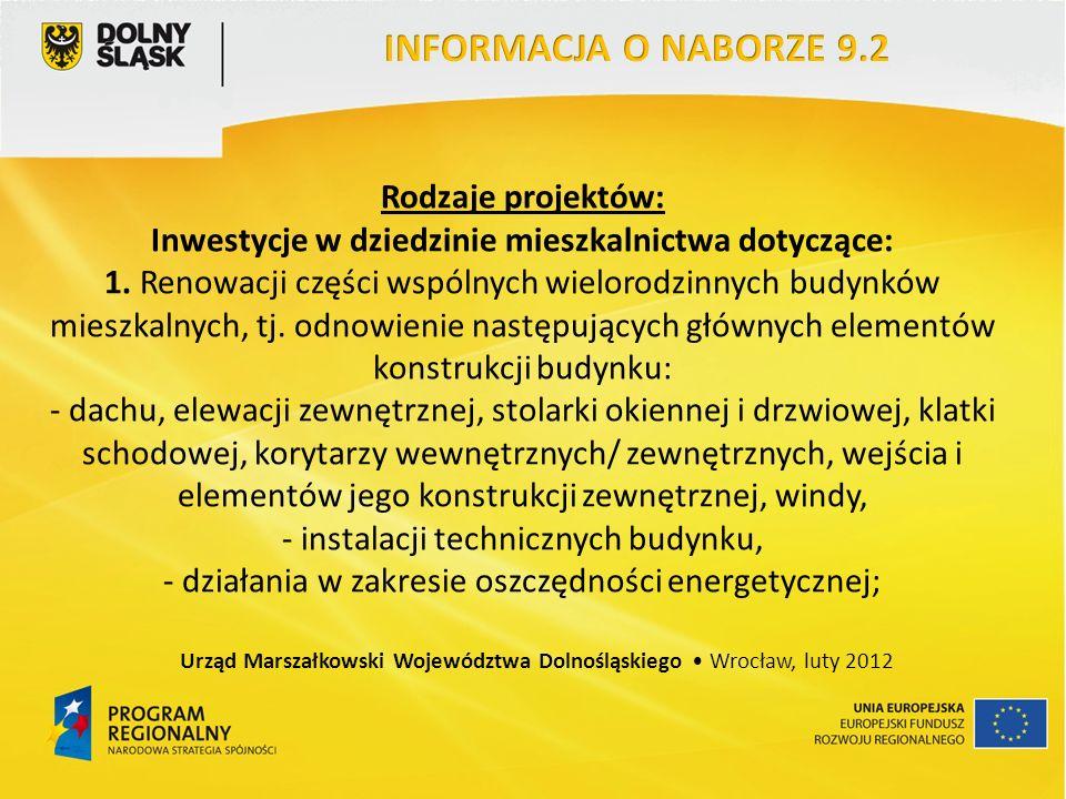 Rodzaje projektów: Inwestycje w dziedzinie mieszkalnictwa dotyczące: 1. Renowacji części wspólnych wielorodzinnych budynków mieszkalnych, tj. odnowien