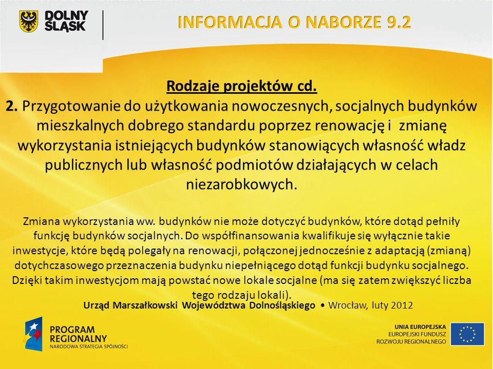 Rodzaje projektów cd. 2. Przygotowanie do użytkowania nowoczesnych, socjalnych budynków mieszkalnych dobrego standardu poprzez renowację i zmianę wyko