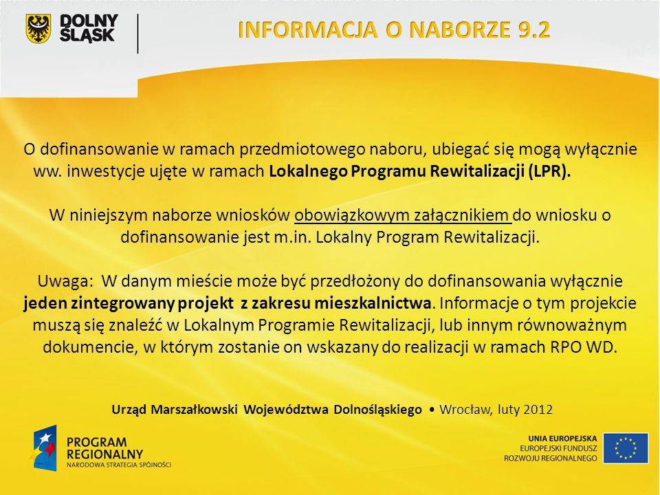 O dofinansowanie w ramach przedmiotowego naboru, ubiegać się mogą wyłącznie ww. inwestycje ujęte w ramach Lokalnego Programu Rewitalizacji (LPR). W ni
