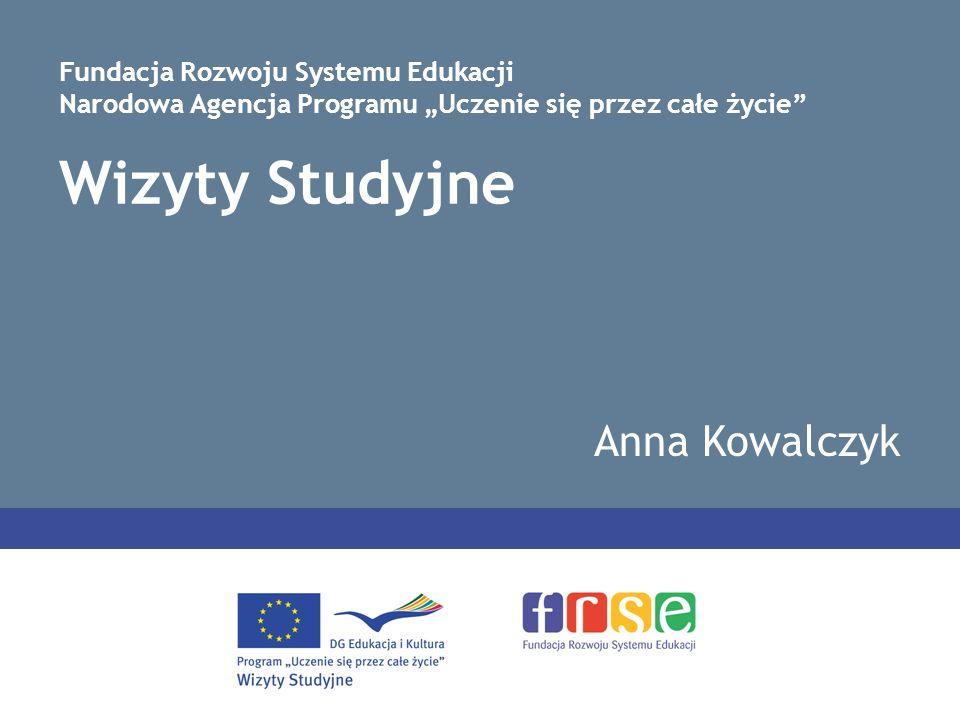 Wizyty Studyjne Anna Kowalczyk Fundacja Rozwoju Systemu Edukacji Narodowa Agencja Programu Uczenie się przez całe życie