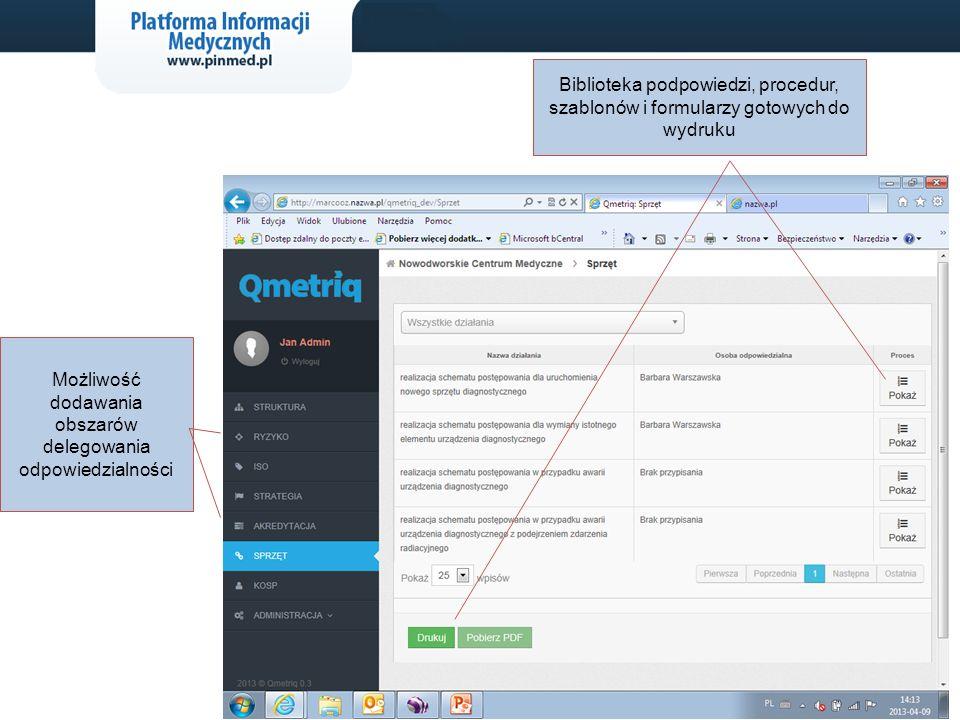 www.pinmed.pl 18 Możliwość dodawania obszarów delegowania odpowiedzialności Biblioteka podpowiedzi, procedur, szablonów i formularzy gotowych do wydru