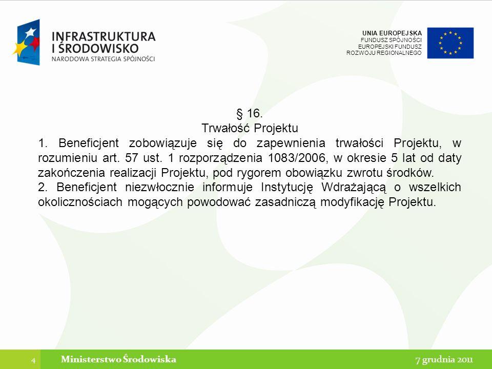 UNIA EUROPEJSKA FUNDUSZ SPÓJNOŚCI EUROPEJSKI FUNDUSZ ROZWOJU REGIONALNEGO 45 7 grudnia 2011Ministerstwo Środowiska Kontrola na zakończenie realizacji projektu POIiŚ Dokumenty projektu poddawane kontroli f) specyfikacje techniczne oraz inne dokumenty wymienione w wytycznych w zakresie kwalifikowania wydatków POIiŚ, wytycznych w zakresie sprawozdawczości, zaleceniach w zakresie wzoru wniosku beneficjenta o płatność, a także dokumenty potwierdzające weryfikację, np.: -listy sprawdzające, -informacje pokontrolne z przeprowadzonych kontroli, -zalecenia pokontrolne, -wyniki innych kontroli i audytów, -dokumenty potwierdzające realizację zaleceń pokontrolnych i poaudytowych, -dokumenty związane z pomocą publiczną, -dokumenty niezbędne do celów ewaluacji i sprawozdawczości po zamknięciu PO IiŚ oraz inne niewymienione dokumenty związane z realizacją projektu.