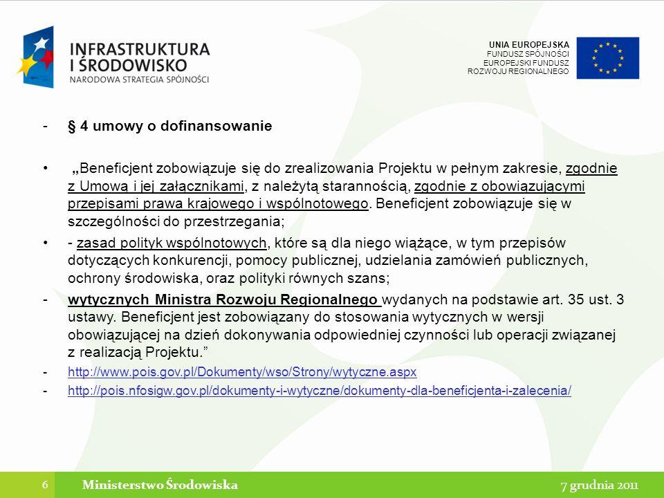 UNIA EUROPEJSKA FUNDUSZ SPÓJNOŚCI EUROPEJSKI FUNDUSZ ROZWOJU REGIONALNEGO 47 7 grudnia 2011Ministerstwo Środowiska Kontrola na zakończenie realizacji projektu POIiŚ d) weryfikację wykonania rzeczowego projektu w odniesieniu do wartości wskaźników produktu zakładanych w umowie o dofinansowanie oraz tam gdzie możliwe, sprawdzenie osiągnięcia wskaźników rezultatu, e) sposobu prowadzenia działań informacyjno – promocyjnych, w szczególności, czy wszystkie działania finansowane z projektu są udokumentowane i zgodne z Wytycznymi w zakresie informacji i promocji oraz Strategią komunikacji funduszy strukturalnych i Funduszu Spójności w Polsce 2007-2013, Planem komunikacji Programu Operacyjnego Infrastruktura i Środowisko na lata 2007- 2013 oraz Zasadami promocji projektów dla beneficjentów Programu Operacyjnego Infrastruktura i Środowisko 2007-2013 oraz zaleceniami dla beneficjentów f) weryfikację, czy nie zachodzą okoliczności mogące mieć wpływ na powstanie prawa do odliczenia przez beneficjenta podatku VAT, w przypadku gdy VAT stanowił wydatek kwalifikowalny w projekcie, w szczególności w związku z faktycznym wykorzystaniem infrastruktury wytworzonej w ramach projektu bądź związanymi ze zmianami w strukturze beneficjenta bądź w strukturze własności wytworzonego majątku,