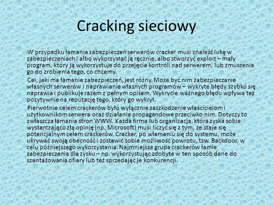 Cracking sieciowy W przypadku łamania zabezpieczeń serwerów cracker musi znaleźć lukę w zabezpieczeniach i albo wykorzystać ją ręcznie, albo stworzyć exploit – mały program, który ją wykorzystuje do przejęcia kontroli nad serwerem, lub zmuszenia go do zrobienia tego, co chcemy.