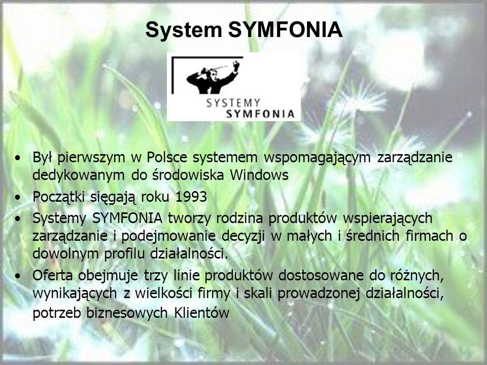 System SYMFONIA Był pierwszym w Polsce systemem wspomagającym zarządzanie dedykowanym do środowiska Windows Początki sięgają roku 1993 Systemy SYMFONI