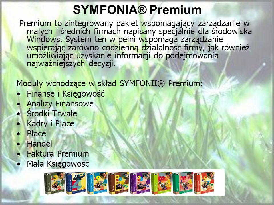 SYMFONIA® Premium Premium to zintegrowany pakiet wspomagający zarządzanie w małych i średnich firmach napisany specjalnie dla środowiska Windows. Syst