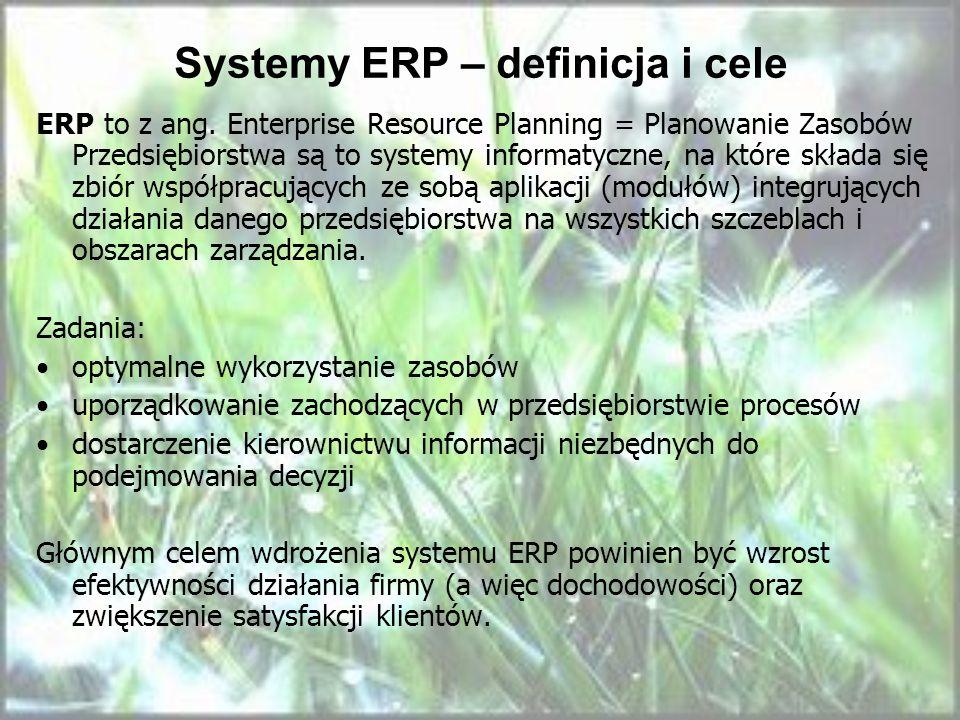 Systemy ERP – definicja i cele ERP to z ang. Enterprise Resource Planning = Planowanie Zasobów Przedsiębiorstwa są to systemy informatyczne, na które