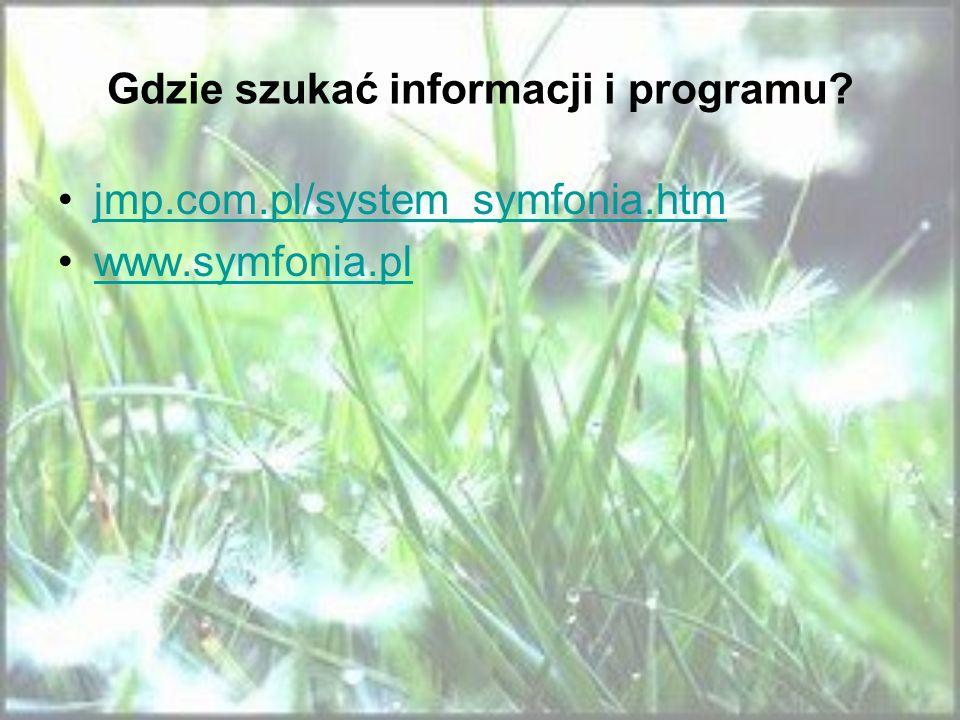 Gdzie szukać informacji i programu? jmp.com.pl/system_symfonia.htm www.symfonia.pl
