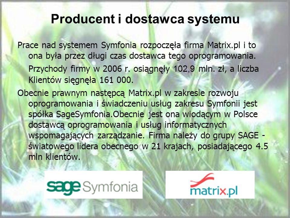 Producent i dostawca systemu Prace nad systemem Symfonia rozpoczęła firma Matrix.pl i to ona była przez długi czas dostawca tego oprogramowania. Przyc