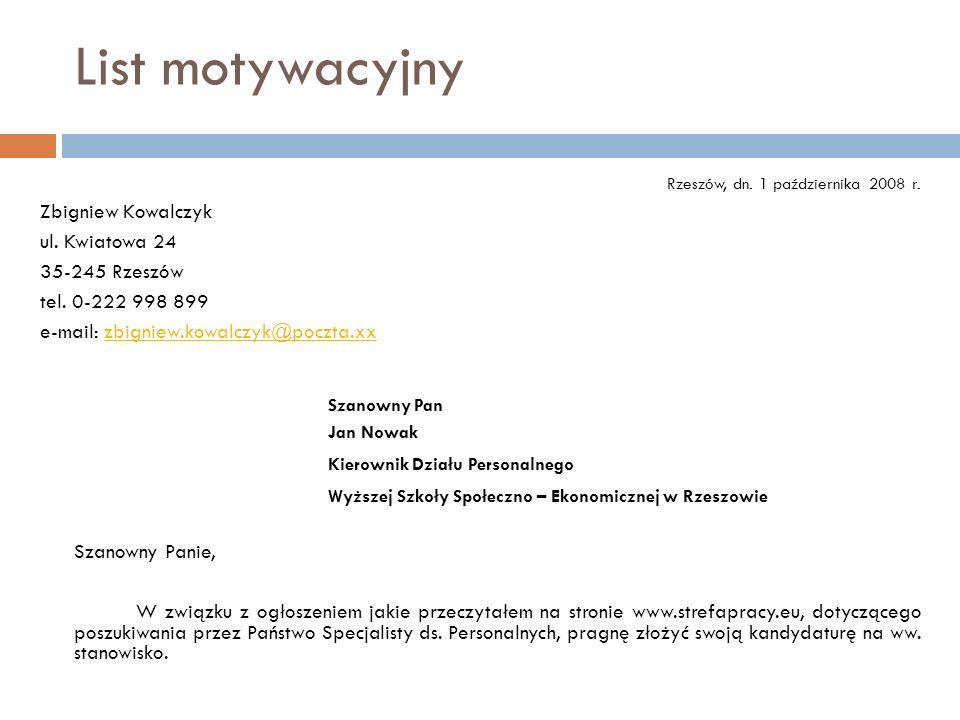 Rzeszów, dn. 1 października 2008 r. Zbigniew Kowalczyk ul. Kwiatowa 24 35-245 Rzeszów tel. 0-222 998 899 e-mail: zbigniew.kowalczyk@poczta.xx Szanowny