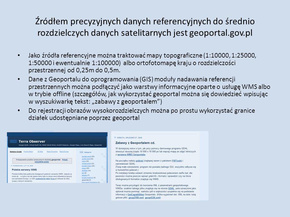 Źródłem precyzyjnych danych referencyjnych do średnio rozdzielczych danych satelitarnych jest geoportal.gov.pl Jako źródła referencyjne można traktowa