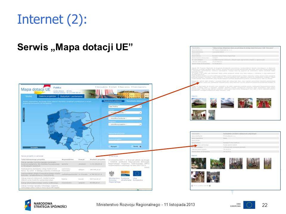 Internet (2): Serwis Mapa dotacji UE 11 listopada 2013Ministerstwo Rozwoju Regionalnego - 22