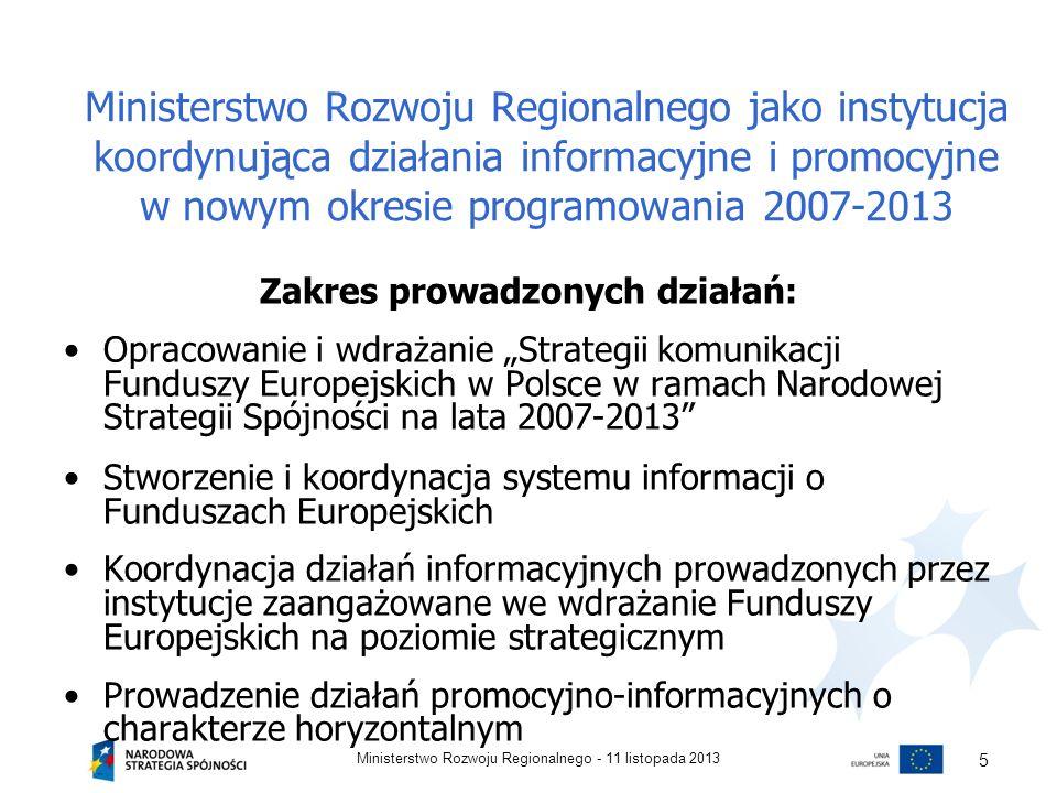 Ministerstwo Rozwoju Regionalnego jako instytucja koordynująca działania informacyjne i promocyjne w nowym okresie programowania 2007-2013 Zakres prow
