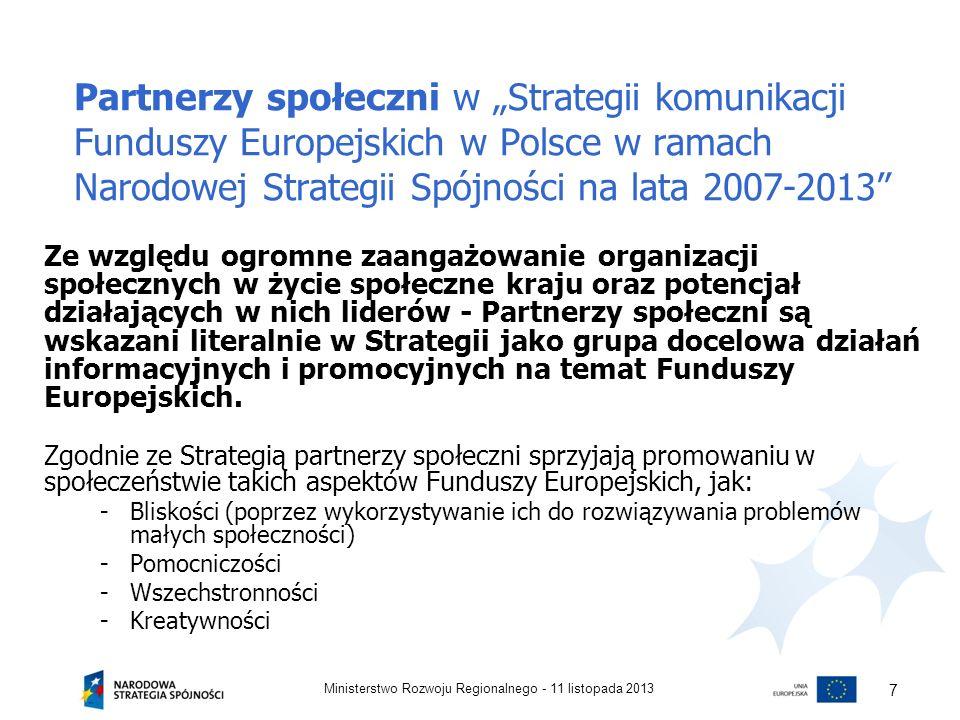 Partnerzy społeczni w Strategii komunikacji Funduszy Europejskich w Polsce w ramach Narodowej Strategii Spójności na lata 2007-2013 Ze względu ogromne
