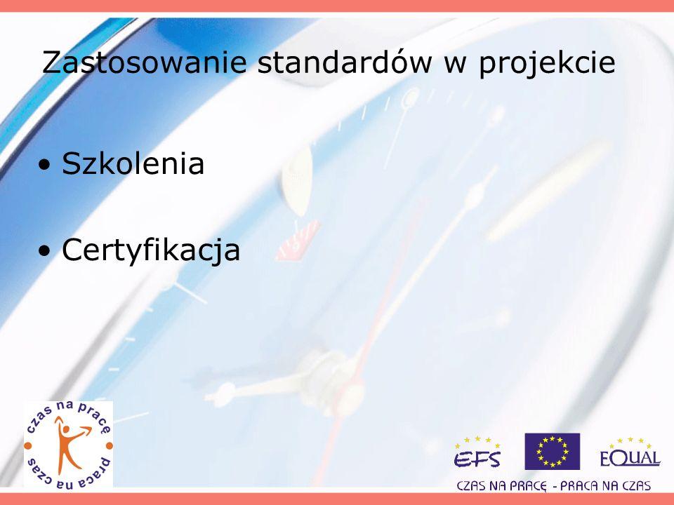 Zastosowanie standardów w projekcie Szkolenia Certyfikacja