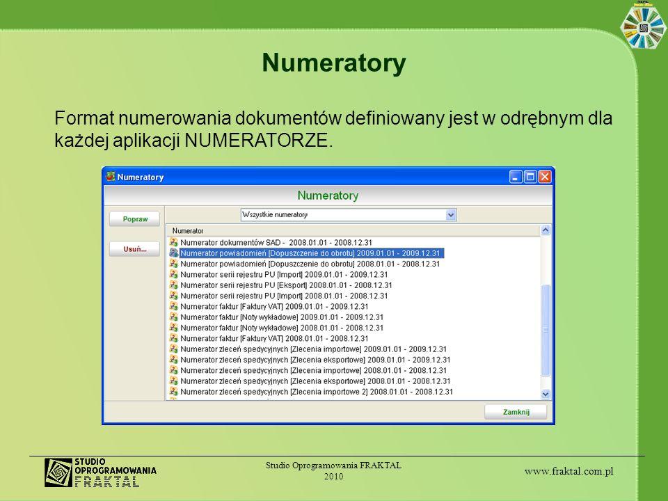 www.fraktal.com.pl Studio Oprogramowania FRAKTAL 2010 Numeratory Format numerowania dokumentów definiowany jest w odrębnym dla każdej aplikacji NUMERA