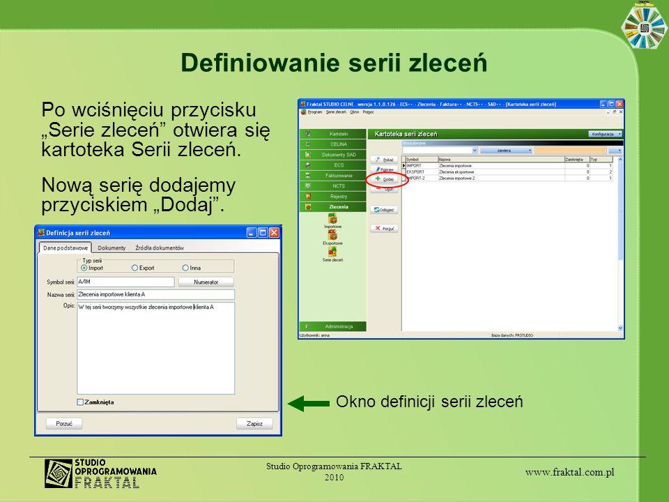 www.fraktal.com.pl Studio Oprogramowania FRAKTAL 2010 Definiowanie serii zleceń Po wciśnięciu przycisku Serie zleceń otwiera się kartoteka Serii zlece