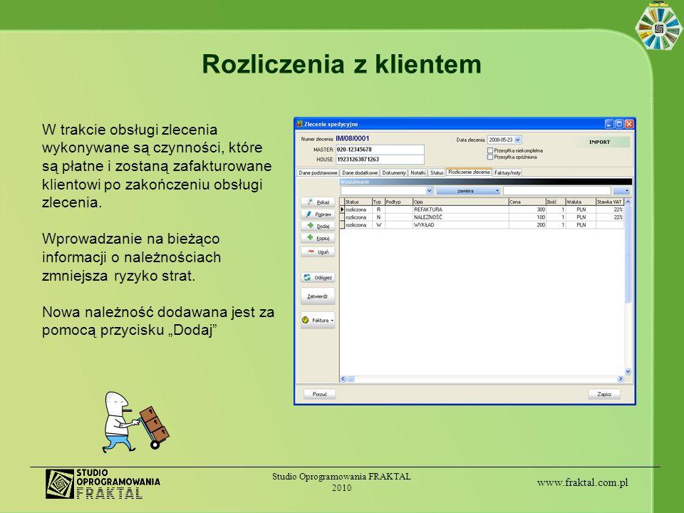 www.fraktal.com.pl Studio Oprogramowania FRAKTAL 2010 Rozliczenia z klientem W trakcie obsługi zlecenia wykonywane są czynności, które są płatne i zos