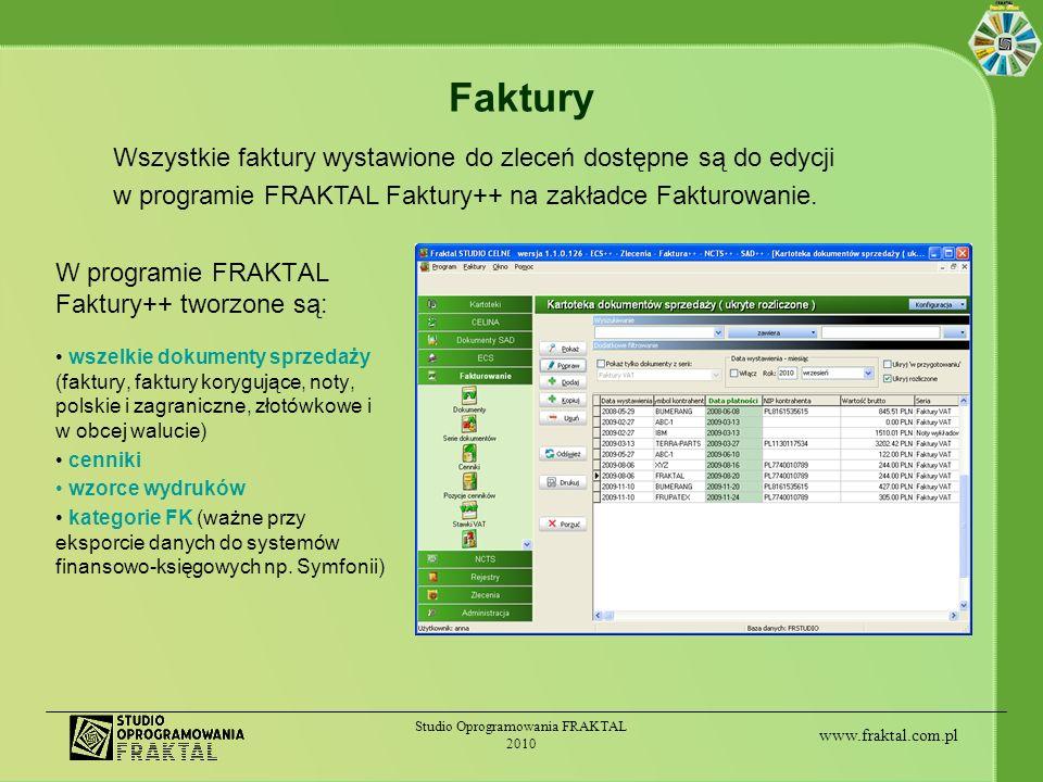 www.fraktal.com.pl Studio Oprogramowania FRAKTAL 2010 Faktury W programie FRAKTAL Faktury++ tworzone są: wszelkie dokumenty sprzedaży (faktury, faktur